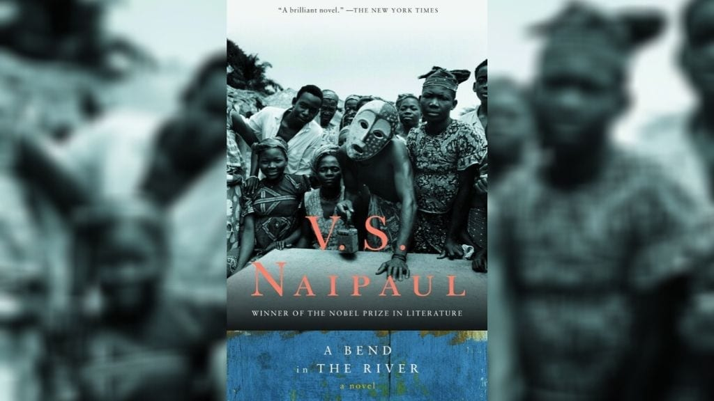 Kadealo, African Novels, A Bend in the River , VS Naipaul