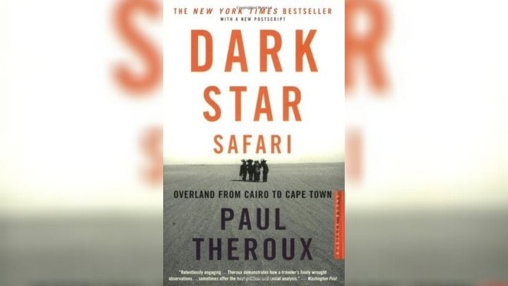 Kadealo, African Novels, Dark Star safaris, Paul Theroux, Cairo, Cape Town