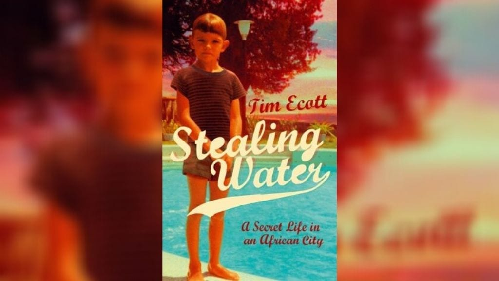 Kadealo, African Novels, Stealing Water, Tim Ecott, Johannesburg, South Africa