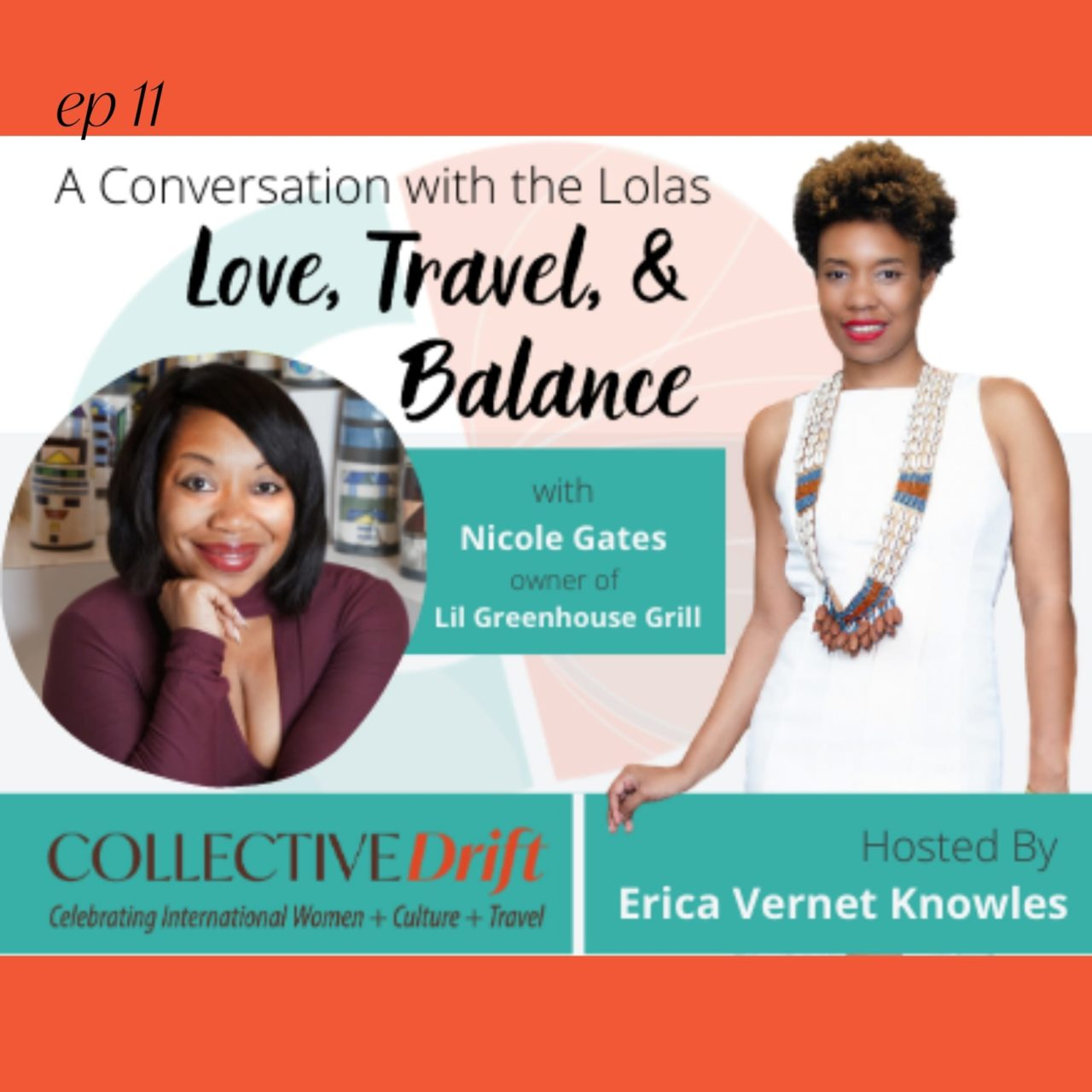 (ep 11) Love, travel and balance with Nicole Gates, owner of Lil Greenhouse Grill