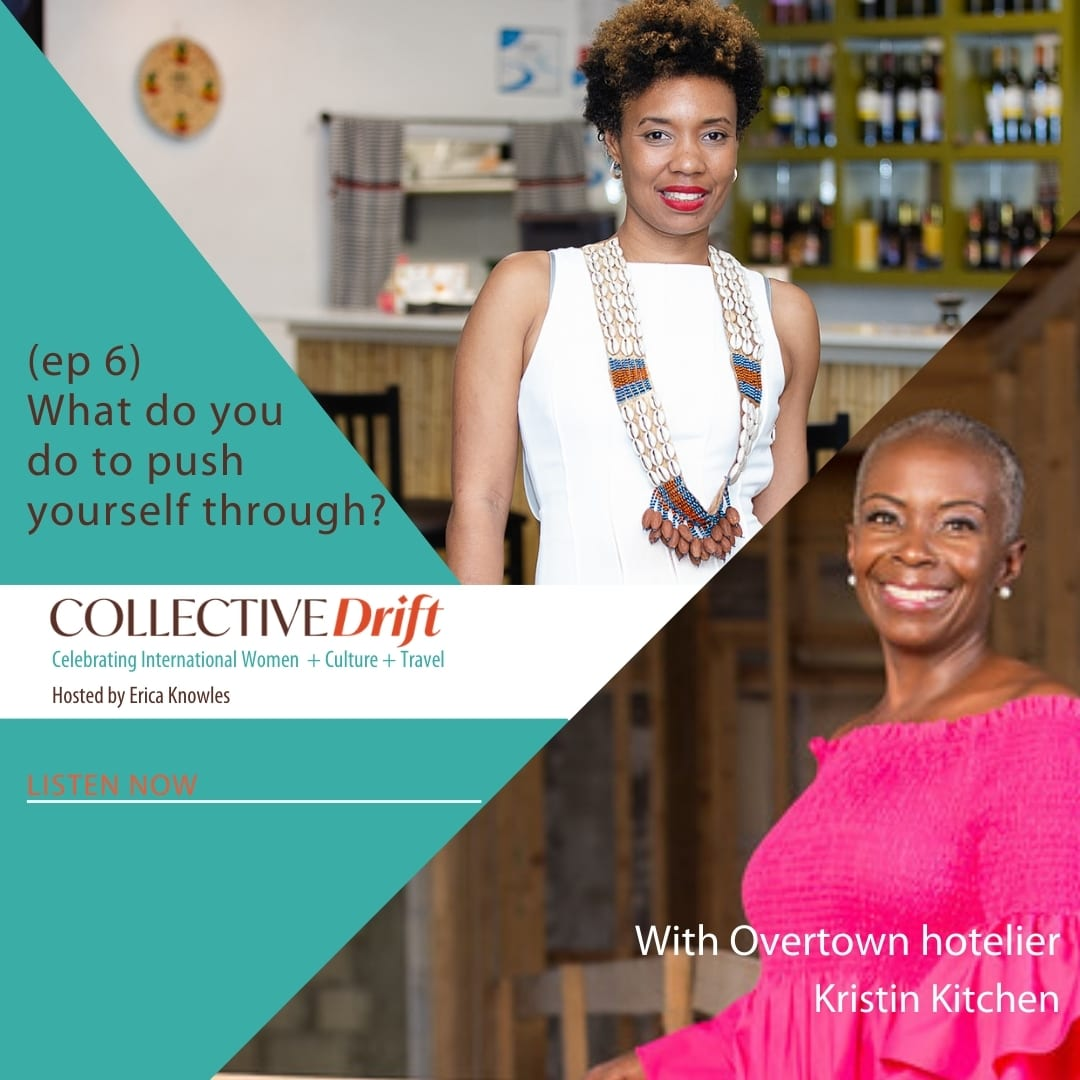 (ep 6) What do you do to push yourself through? With Overtown hotelier and historian Kristin Kitchen